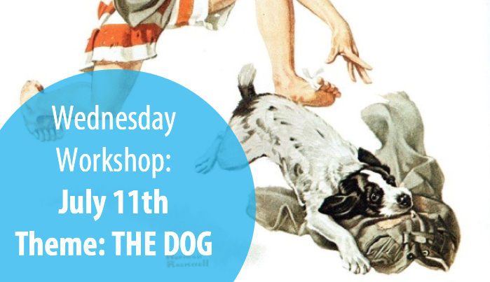 Wednesday Workshop #1 (July 11th) Theme: THE DOG (Ages 5-13)