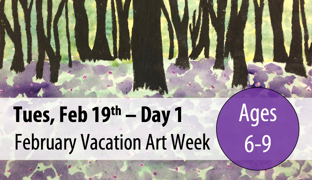 February Vacation Art Week: Tuesday, Feb 19th - Day 1 (Ages 6-9)