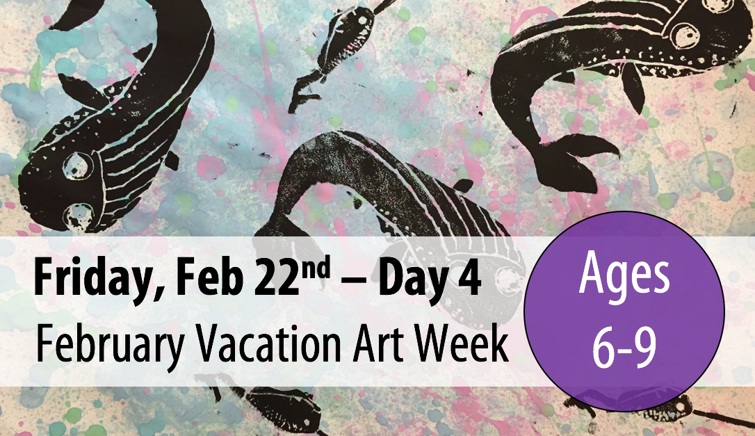 February Vacation Art Week: Friday, Feb 22nd - Day 4 (Ages 6-9)