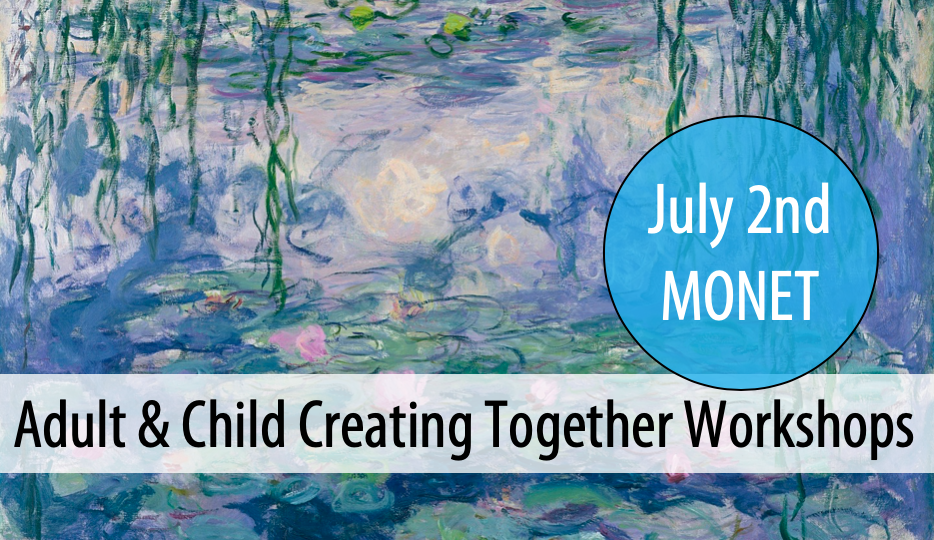 NEW! Adult & Child Creating Together - Summer Workshop Series #1: Thurs, July 2nd from 3-5pm (Ages 5+)