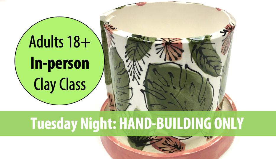 Earthy Artistry: HAND-BUILDING w/Sandra Barrett For Adults 18+ (Tuesday Night In-person)