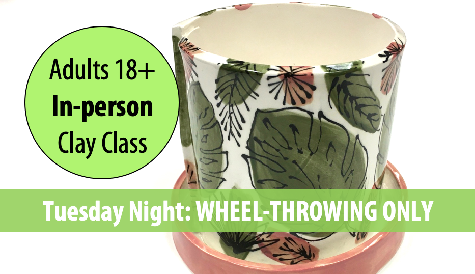 Earthy Artistry: WHEEL-THROWING w/Sandra Barrett For Adults 18+ (Tuesday Night In-person)