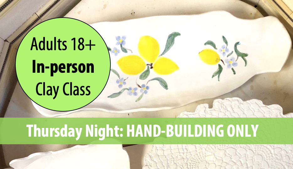 Muddy Masterpieces: HAND-BUILDING w/Sandra Barrett For Adults 18+ (Thursday Night In-person)