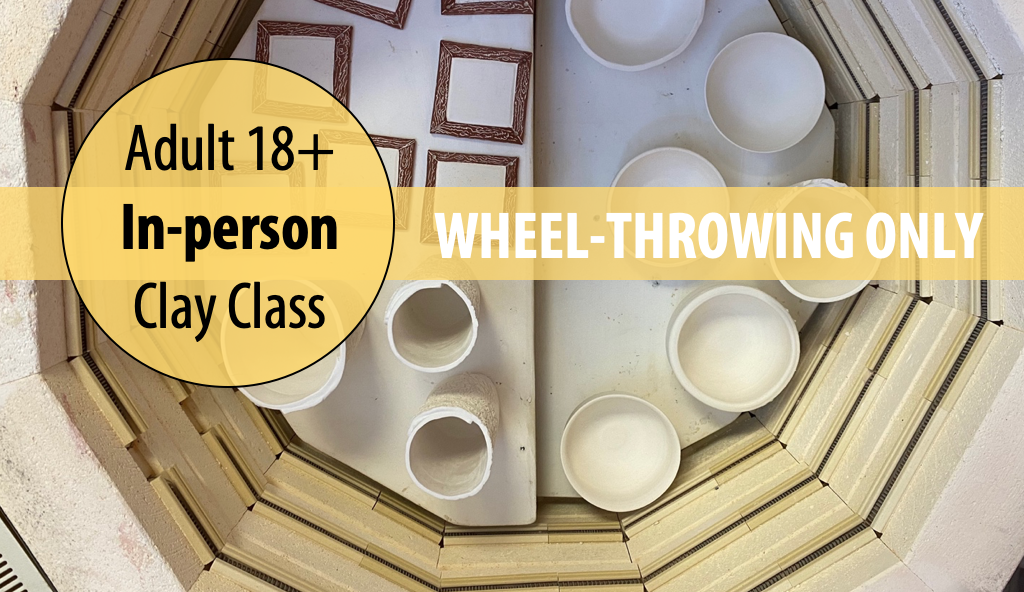 Mud Makers: WHEEL-THROWING For Adults 18+ w/Tracy Korneffel (In-person)