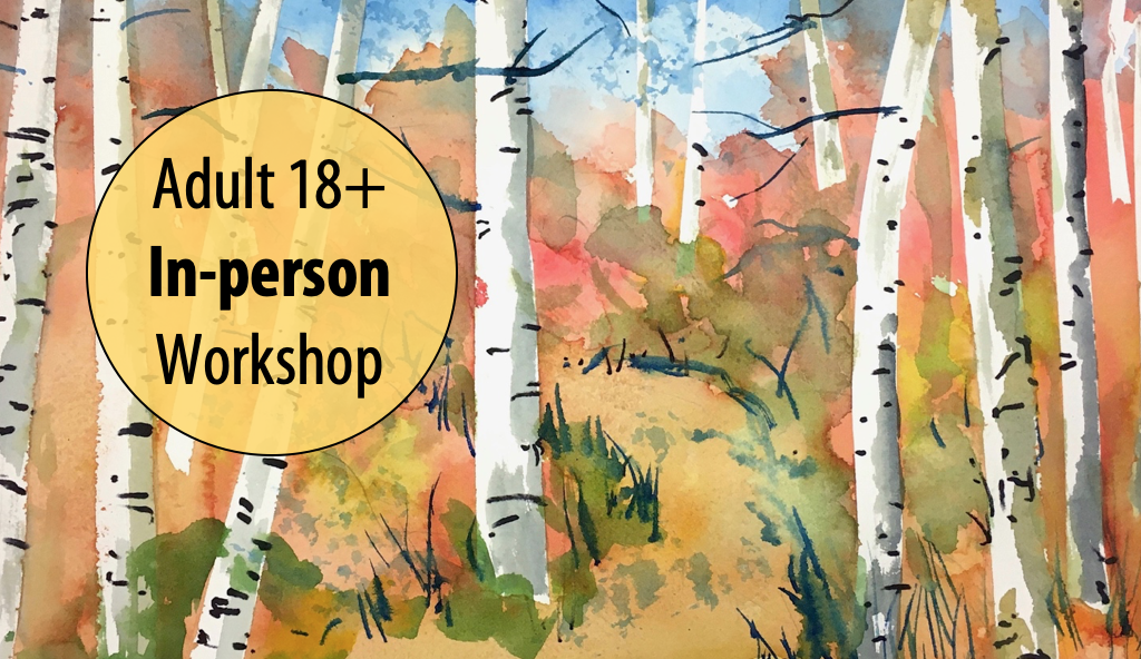 NEW! Beautiful Birch Trees: Watercolor 101 w/Ben Macomber For Adults 18+ (In-person)